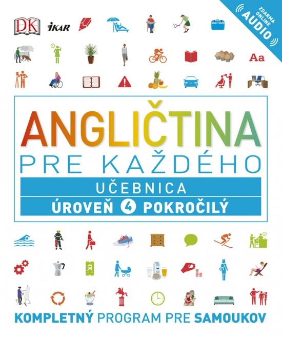 Angličtina pre každého - Učebnica: Úroveň 4 Pokročilý
