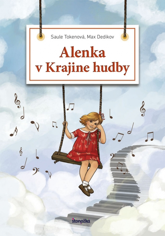 Alenka v Krajine hudby - Saule Tokenová, Max Dedikov