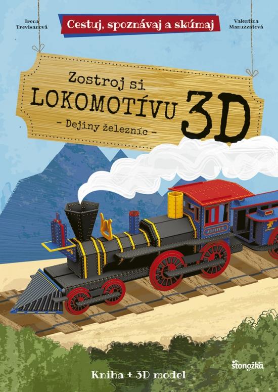 Zostroj si 3D lokomotívu - Irena Trevisanová, Valentina Manuzzatová