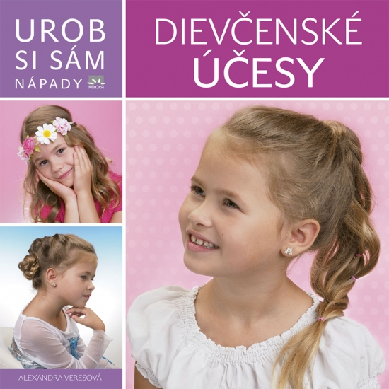 Účesy pre dievčatá - Urob si sám - Alexandra Veresová