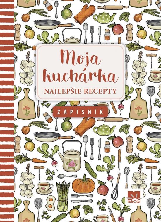 Moja kuchárka - Najlepšie recepty, zápisník