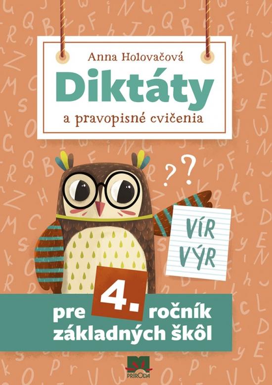 Diktáty a cvičenia pre 4. ročník základných škôl - Anna Holovačová