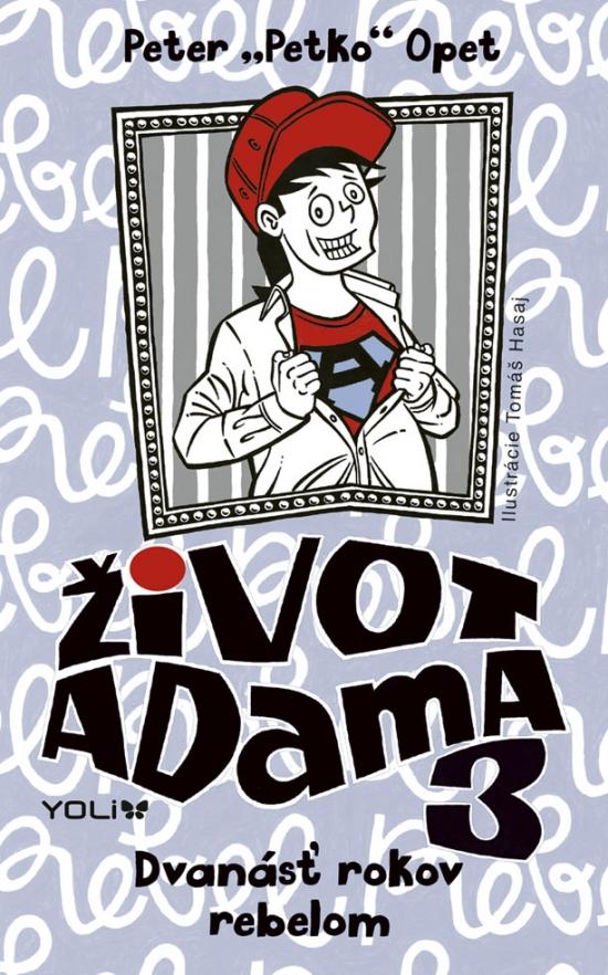 """Život Adama 3 - Dvanásť rokov rebelom - Peter """"Petko"""" Opet"""