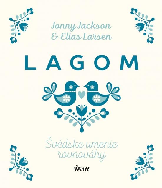 Lagom: Švédske umenie rovnováhy - Jonny Jackson, Elias Larsen