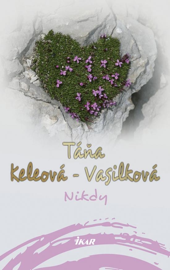 Nikdy, 2. vydanie - Táňa Keleová-Vasilková