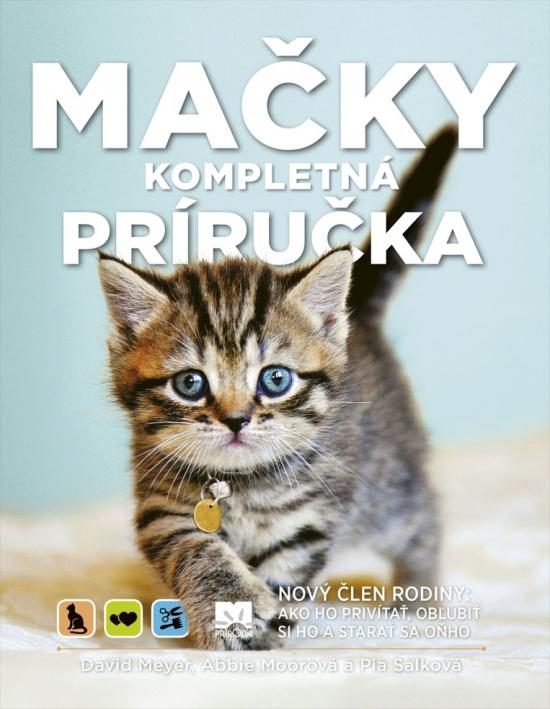 Mačky - Kompletná príručka - David Meyer, Abbie Moorová, Pia Salková
