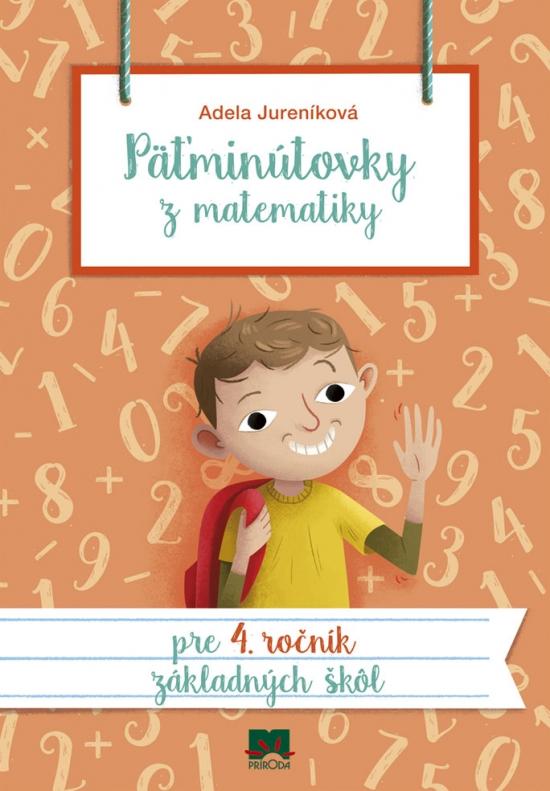 Päťminútovky z matematiky pre 4. ročník ZŠ, 2. vydanie - Adela Jureníková