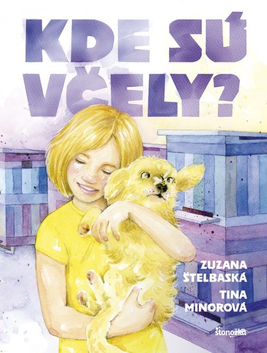 Kde sú včely? - Zuzana Štelbaská