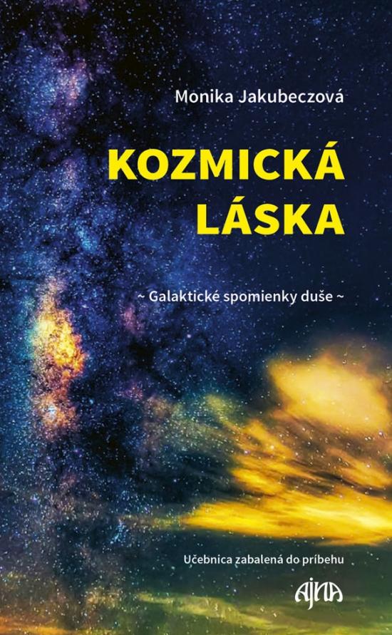 Kozmická láska - galaktické spomienky duše
