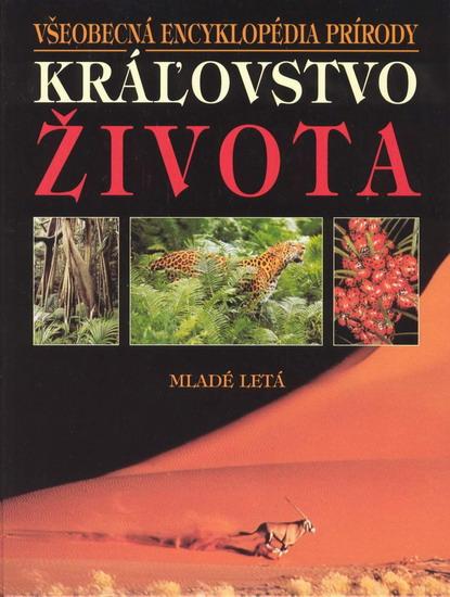 Kráľovstvo života - Všeobecná encyklopédia prírody - David Burnie