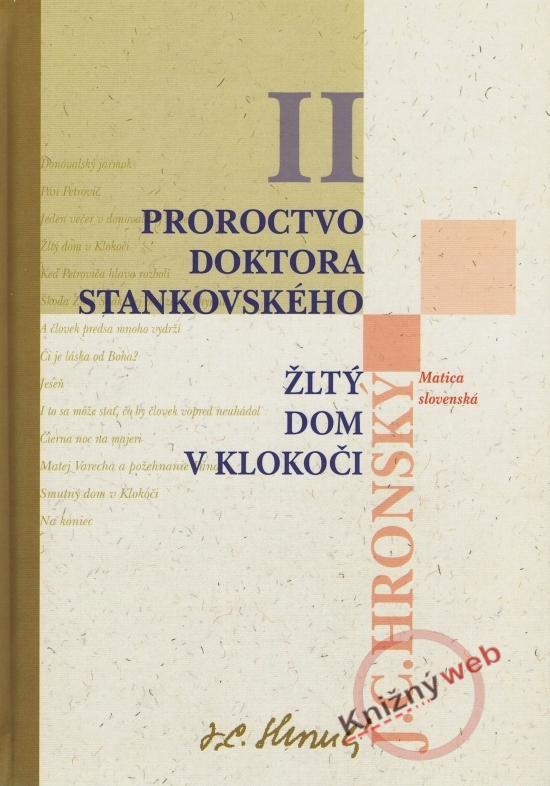Zobrané spisy II - Proroctvo doktora Stankovského, Žltý dom v Klokoči - Jozef Cíger Hronský