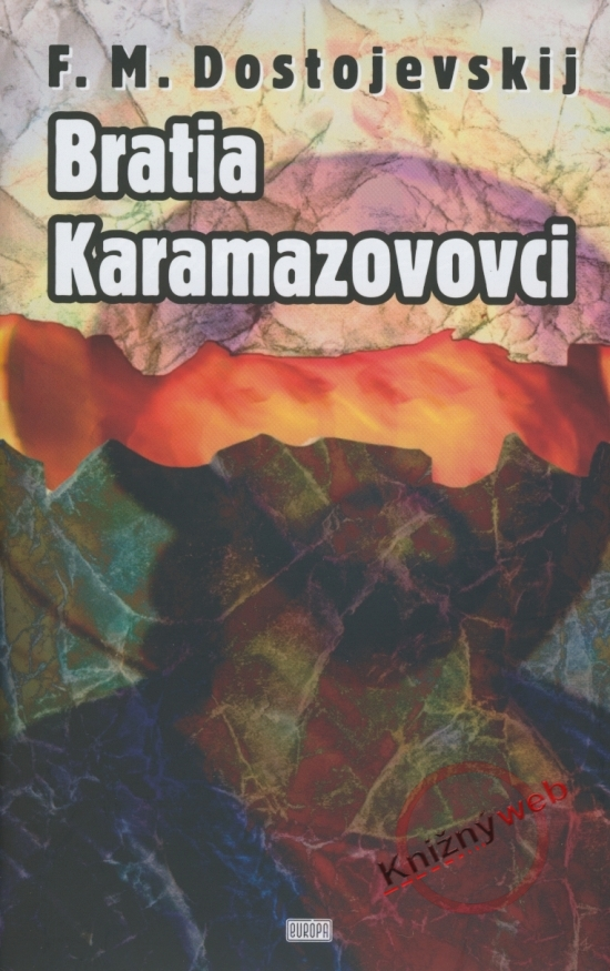 Bratia Karamazovovci - 2.vydanie - Fiodor Michajlovič Dostojevskij