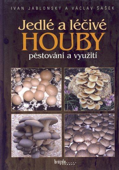 Jedlé a léčivé houby - pěstování a využití