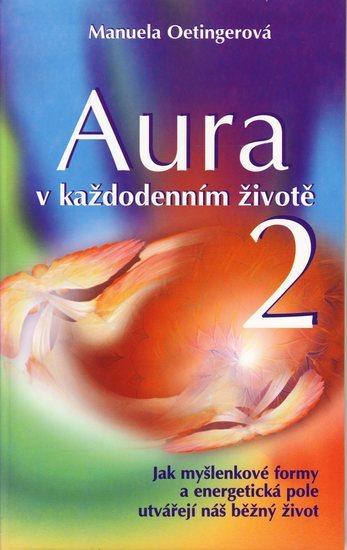 Aura v každodenním životě 2.