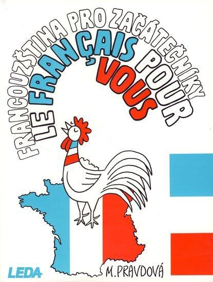 Francouzština pro začátečníky/Le Français pour Vous