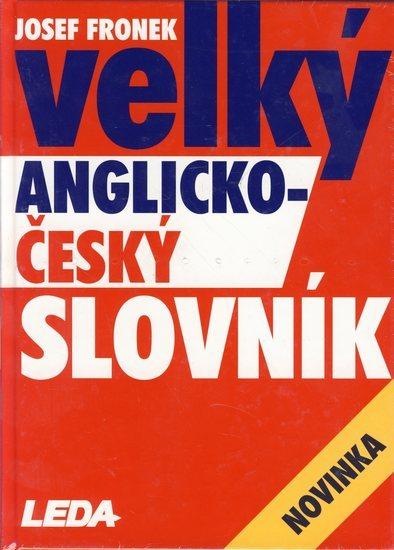 Velký anglicko-český slovník - Josef Fronek