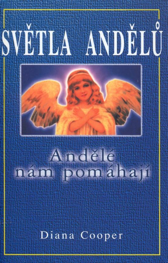 Světla andelů - Andělé nám pomáhají