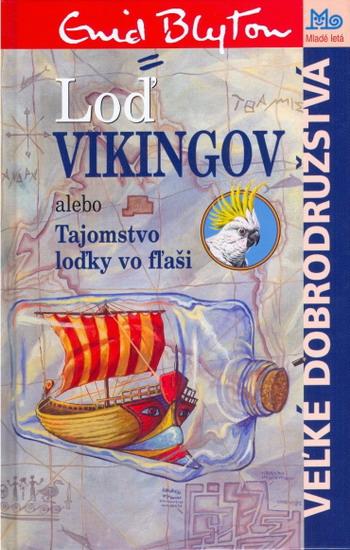 Loď Vikingov alebo Tajomstvo loďky vo fľaši - Enid Blytonová
