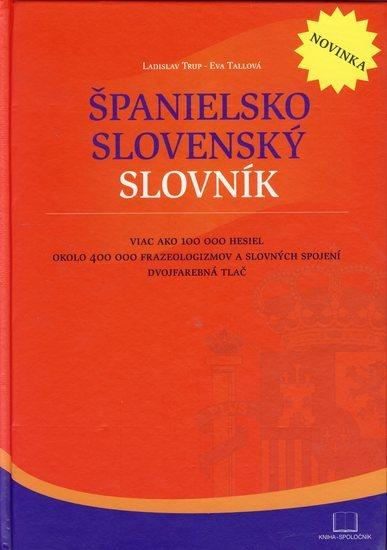 Španielsko-slovenský slovník - Ladislav Trup, Eva Tallová