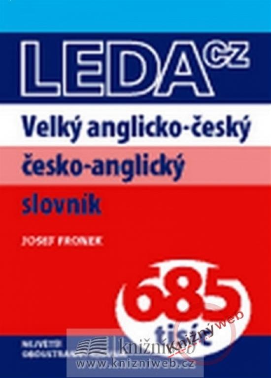 Velký anglicko-český česko-anglický slovník 685 tisíc - LEDA - Josef Fronek