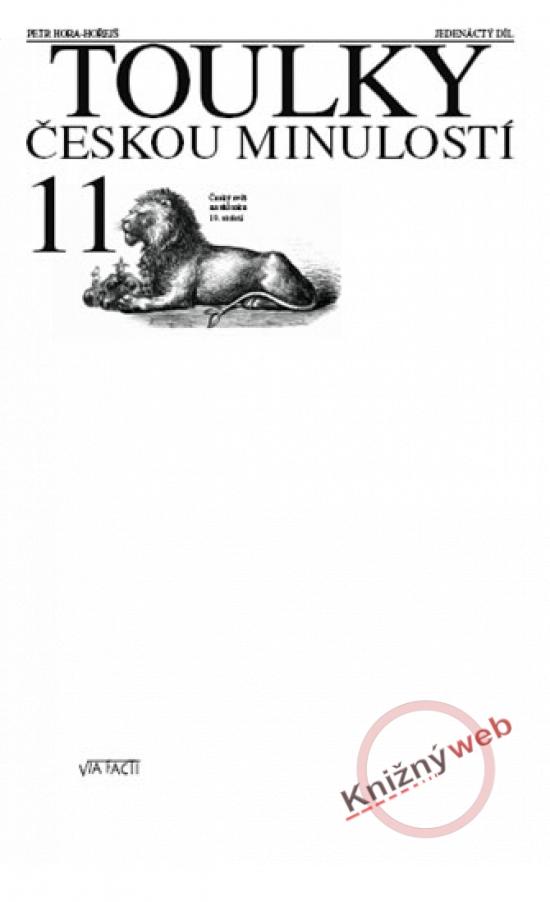 Toulky českou minulostí 11 - Petr Hora
