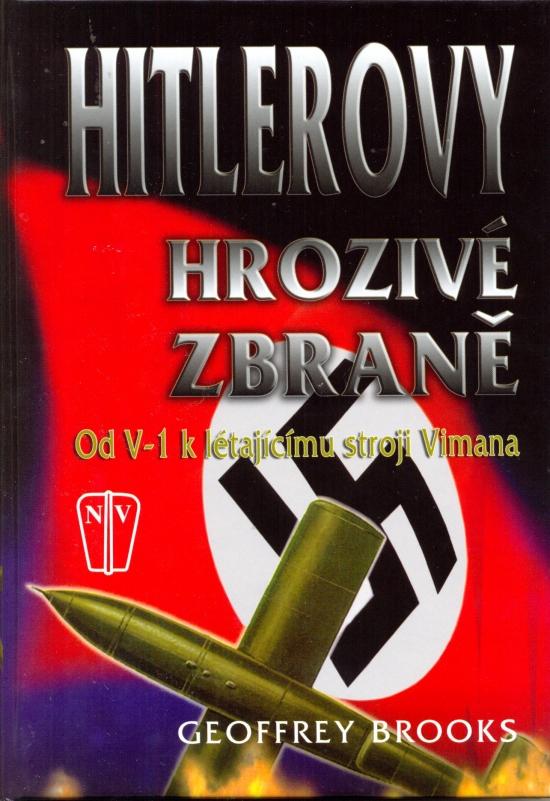 Hitlerovy hrozivé zbraně - Geoffrey Brooks