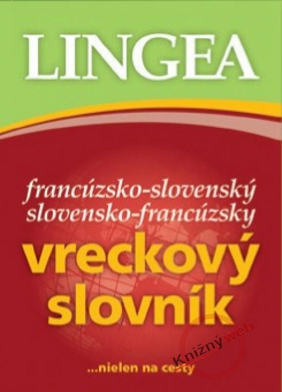 Francúzsko-slovenský slovensko-francúzsky vreckový slovník...nielen na cesty