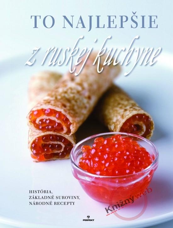 To najlepšie z ruskej kuchyne