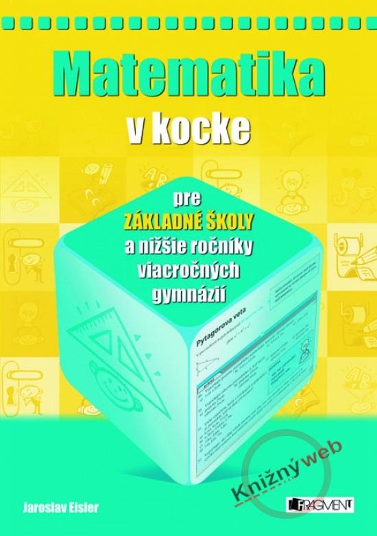 Matematika v kocke pre ZŠ - Jaroslav Eisler
