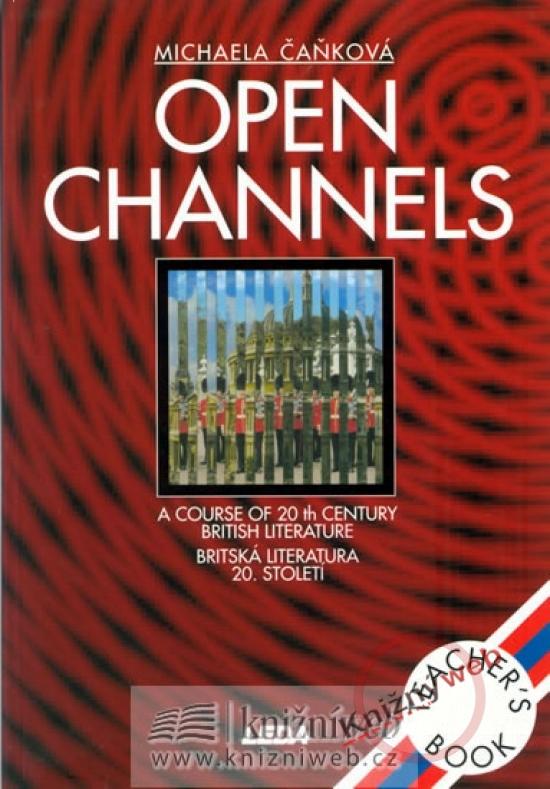 Open Channels - Britská literatura 20. století - metodická příručka - Michaela Čaňková