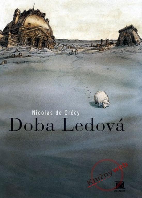 Doba ledová - komiks - Nicolas de Crécy