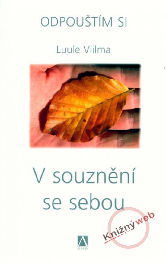 Kniha: V souznění se sebou - Odpouštím si (Luule Viilma)
