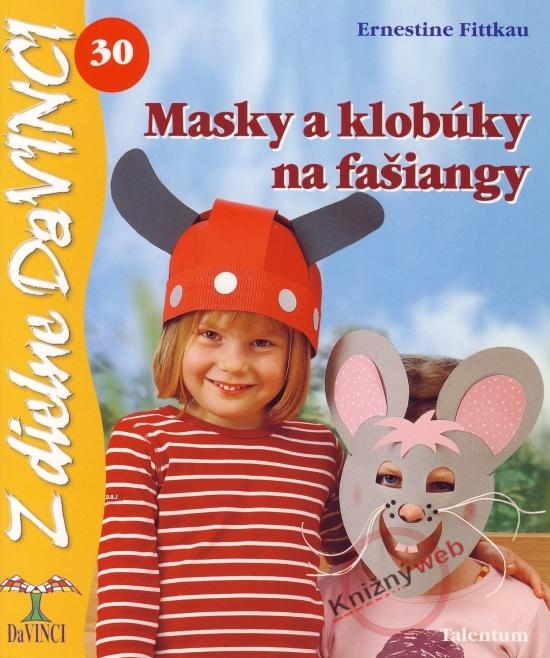 Masky a klobúky na fašiangy – DaVINCI 30 - Ernestine Fittkau