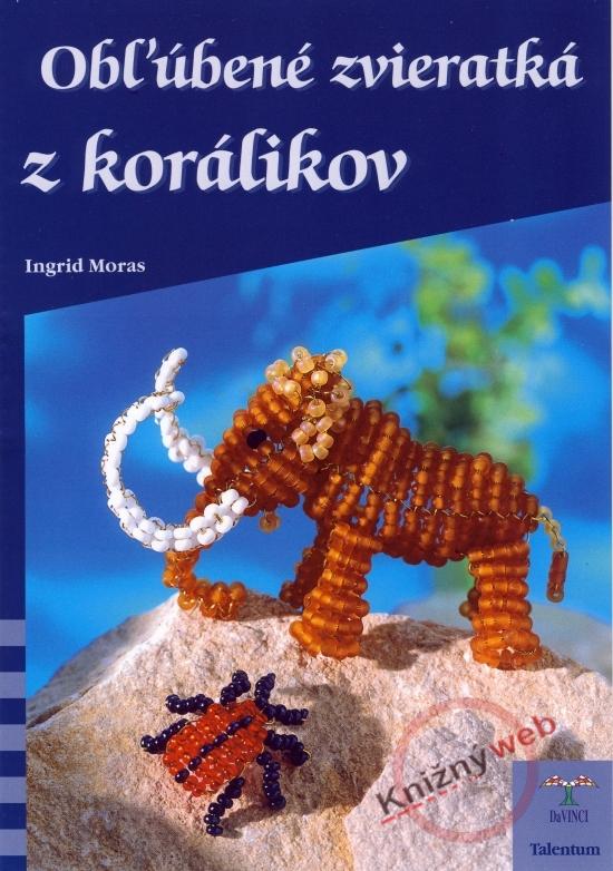 Obľúbené zvieratká z korálikov - DaVINCI - Ingrid Morasová