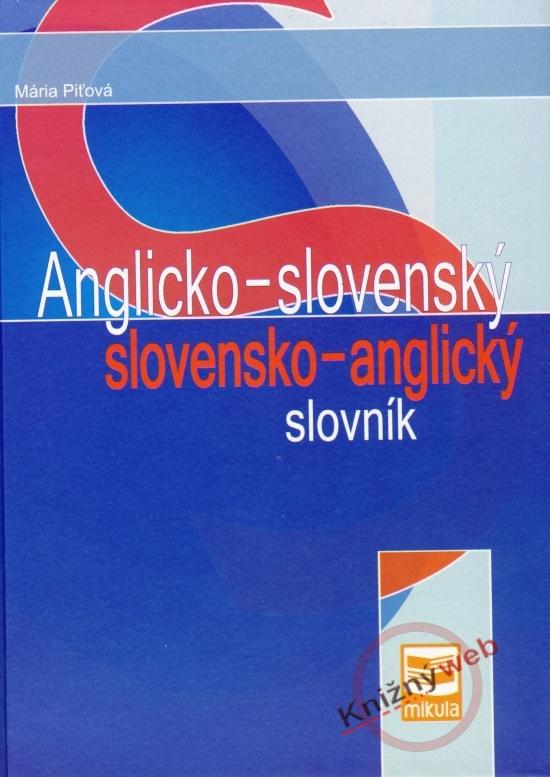 Anglicko-slovenský slovensko-anglický slovník - 2.vydanie - Mária Piťová