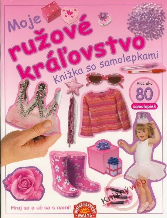 Moje ružové kráľovstvo - Knižka so samolepkami