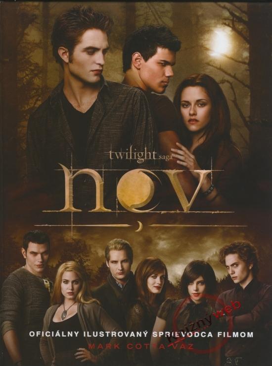 Nov - Twilight saga - oficiálny ilustrovaný sprievodca filmom - Mark Cotta Vaz