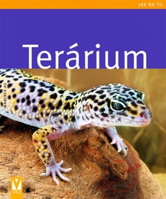 Terárium - Jak na to - Manfred Au