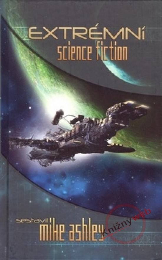 Extrémní science fiction - Mike Ashley