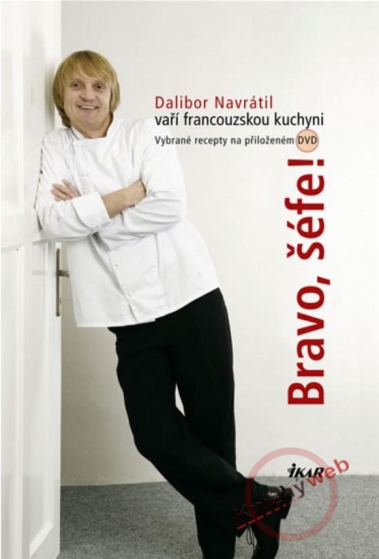 Bravo, šéfe! Dalibor Navrátil vaří francouzskou kuchyni + DVD