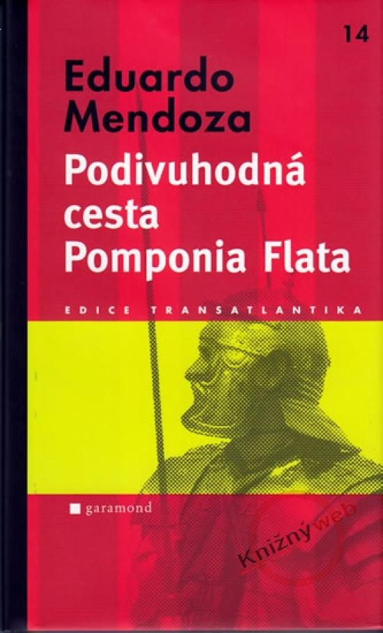Podivuhodná cesta Pomponia Flata - Eduardo Mendoza