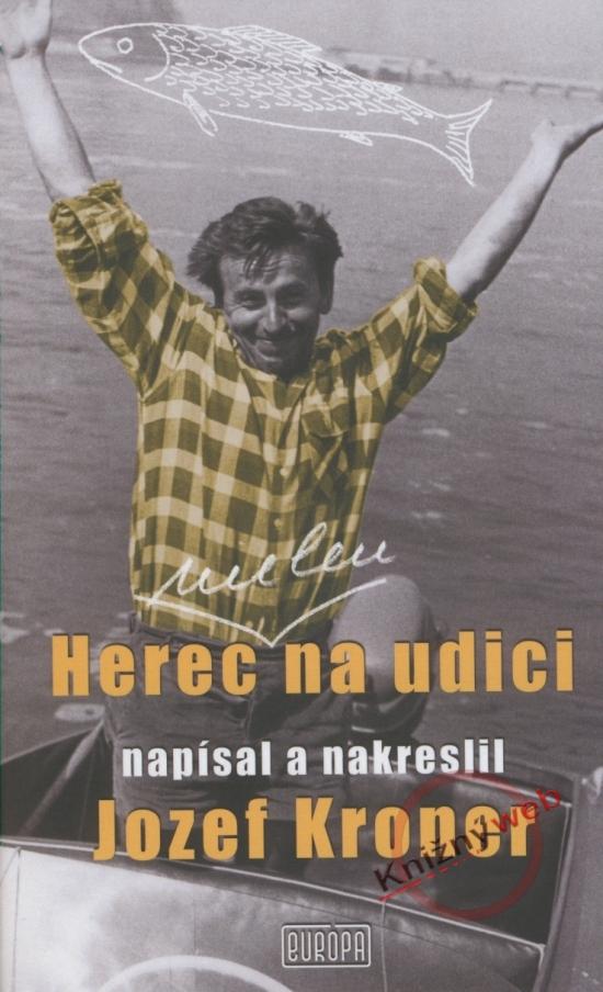 Herec (nielen) na udici - Jozef Kroner
