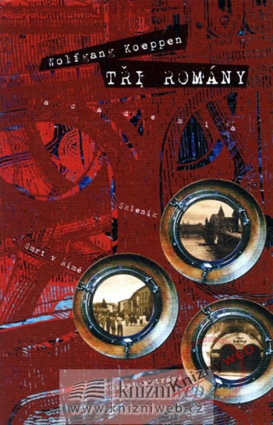 Tři romány - Wolfgang Koeppen