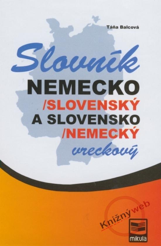 Nemecko/slovenský a slovensko/nemecký vreckový slovník - Táňa Balcová