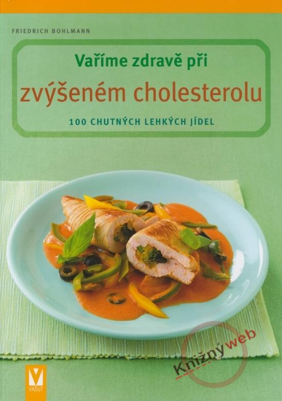 Vaříme zdravě při zvýšeném cholesterolu 2.vydání - Friedrich Bohlmann