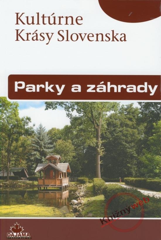 Parky a záhrady - Kultúrne krásy Slovenska