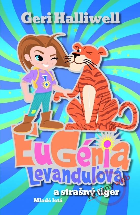 Eugénia Levanduľová a strašný tiger - Geri Halliwell