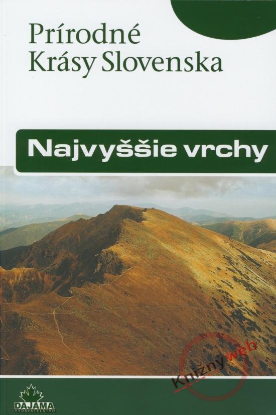 Najvyššie vrchy - Prírodné krásy Slovenska - František Kele
