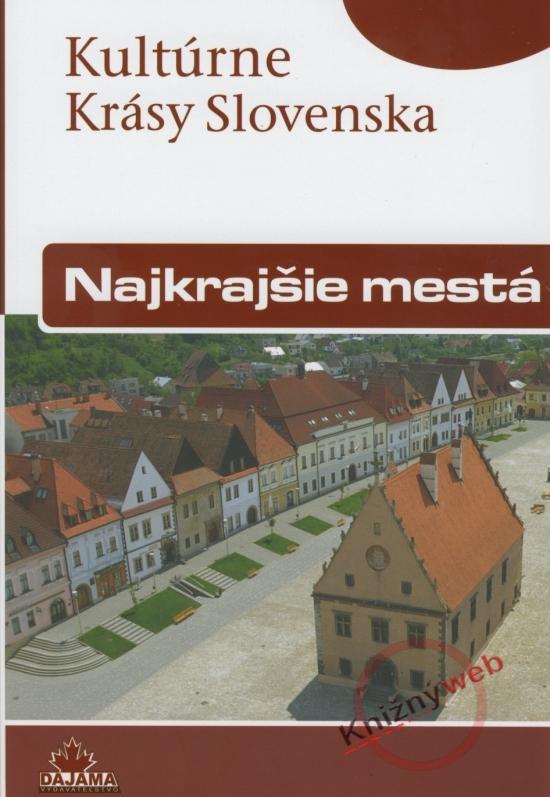 Najkrajšie mestá - Kultúrne krásy Slovenska