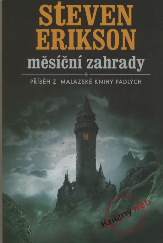 Měsíční zahrady - Malazská kniha padlých (1). - 2. vydání - Steven Erikson